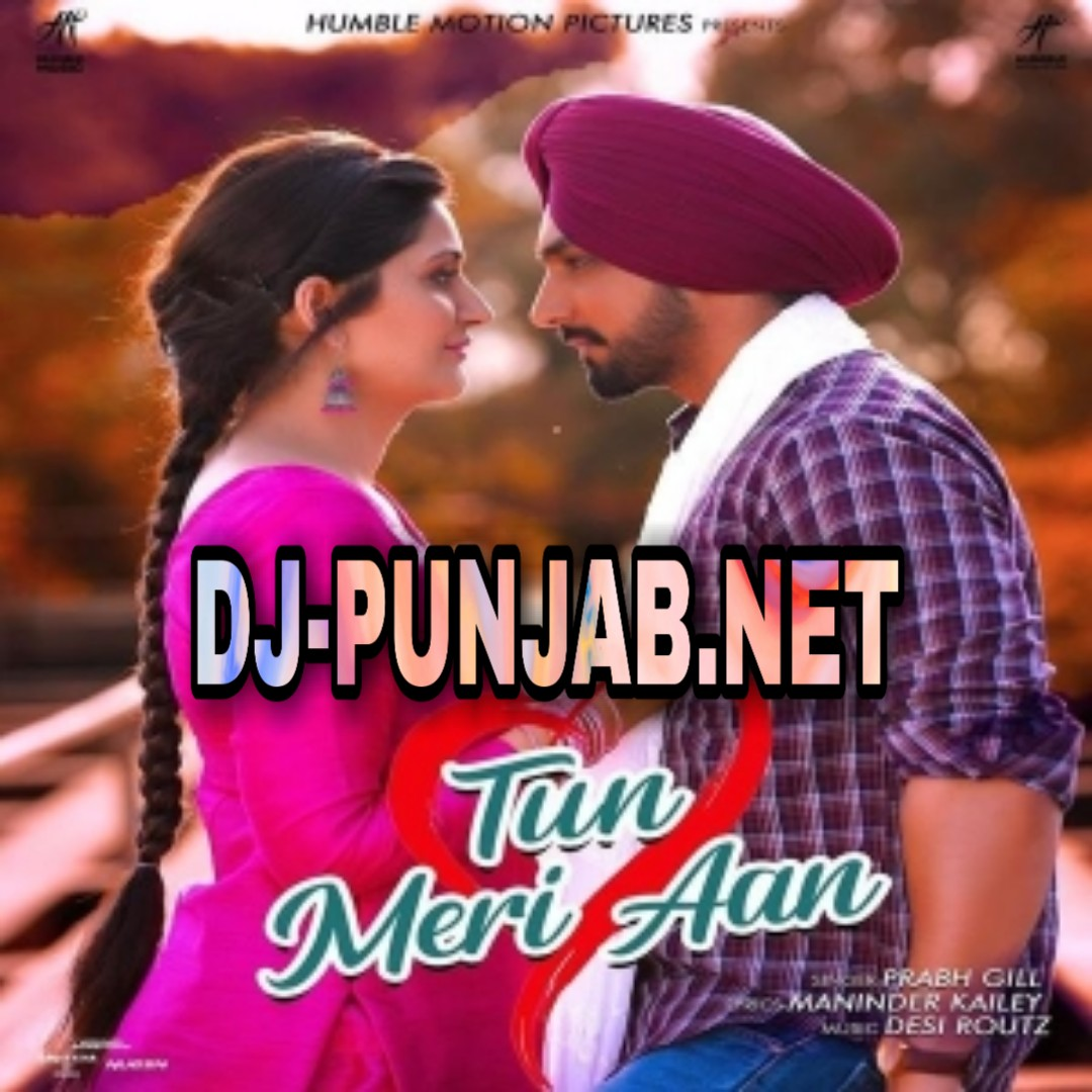 Tun Meri Aan Prabh Gill Mp3 Song