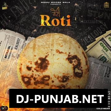 Roti Sidhu Moose Wala Mp3 Song