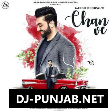 Chan Ve Aarsh Benipal Mp3 Song