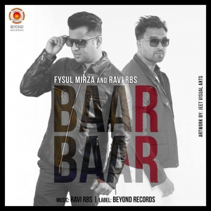Baar Baar Fysul Mirza Mp3 Song