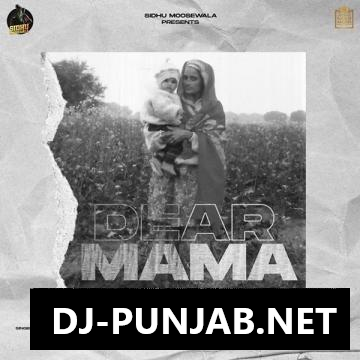 Dear Mama Sidhu Moose Wala Mp3 Song