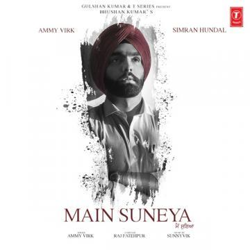 Main Suneya Ammy Virk Mp3 Song