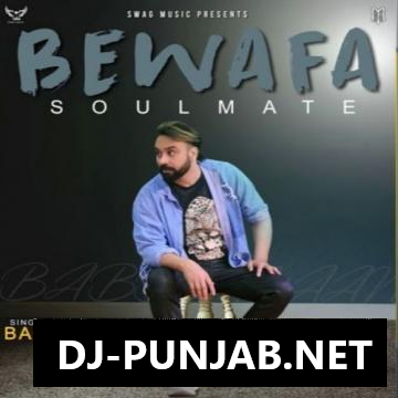 Bewafa Soulmate Babbu Maan Mp3 Song