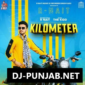 Kilometer R Nait Mp3 Song