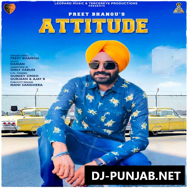 Attitude Preet Bhangu Mp3 Song