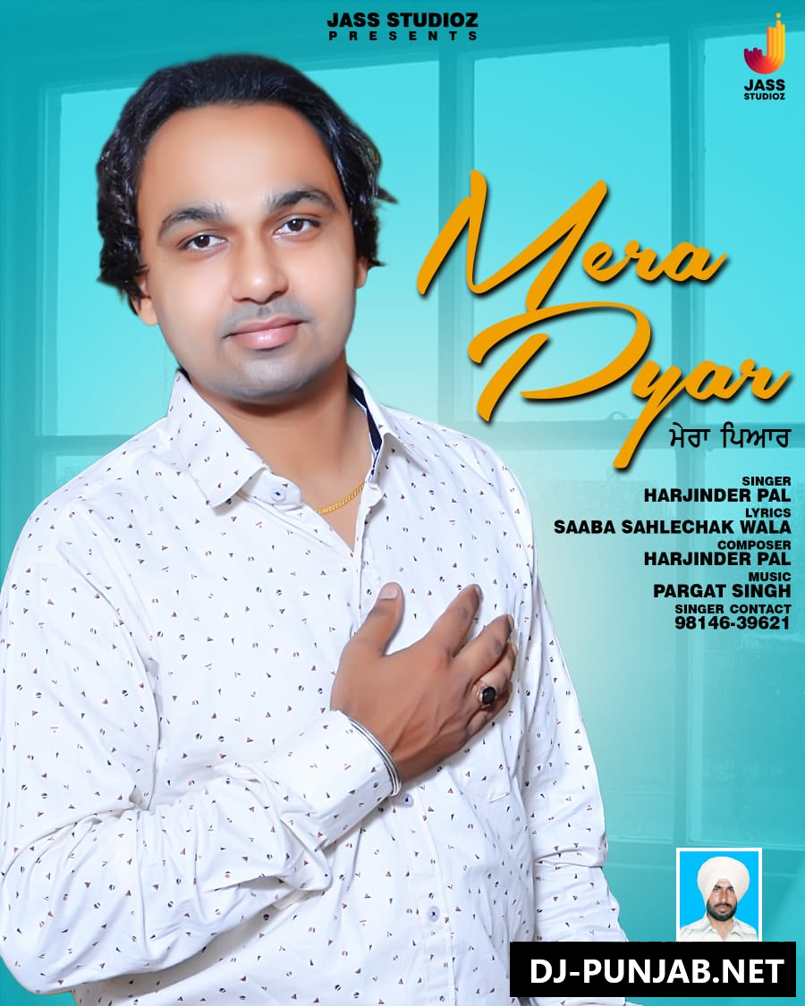 Mera Pyaar Harjinder Pal Mp3 Song