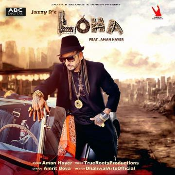Loha Jazzy B Mp3 Song