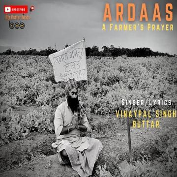 Ardaas Farmers Prayer Vinaypal Singh Buttar Mp3 Song