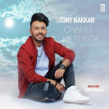 Chand Ka Tukda Tony Kakkar Mp3 Song