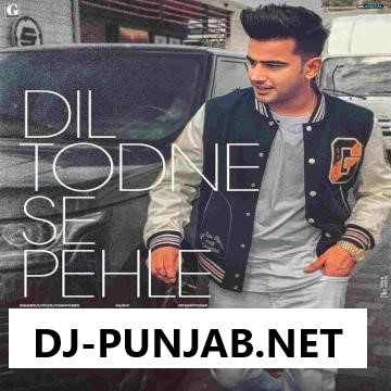 Dil Todne Se Pehle Promo Jass Manak Mp3 Song