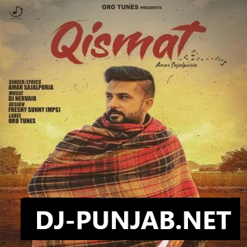 Qismat Amar Sajalpuria Mp3 Song